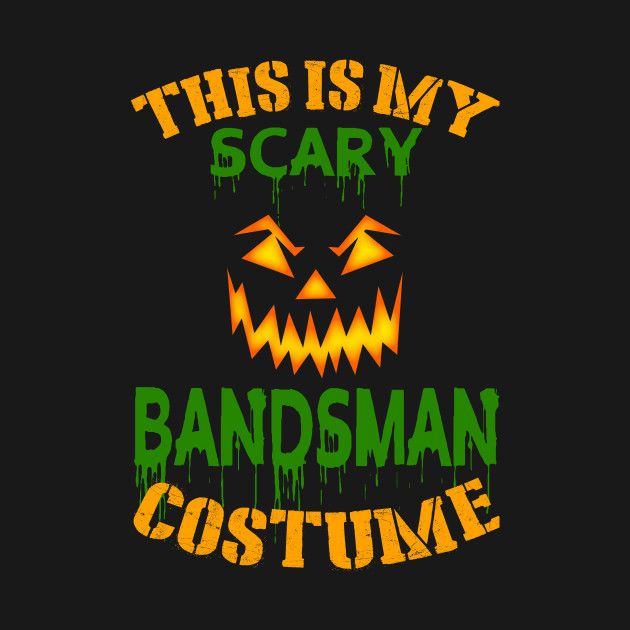 This Is My Scary Bandsman Costume