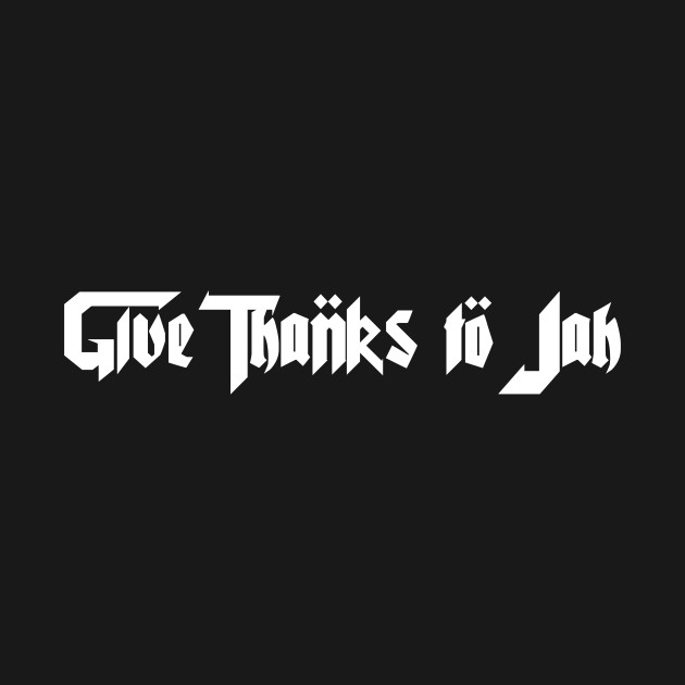 Give Thanks To Jah