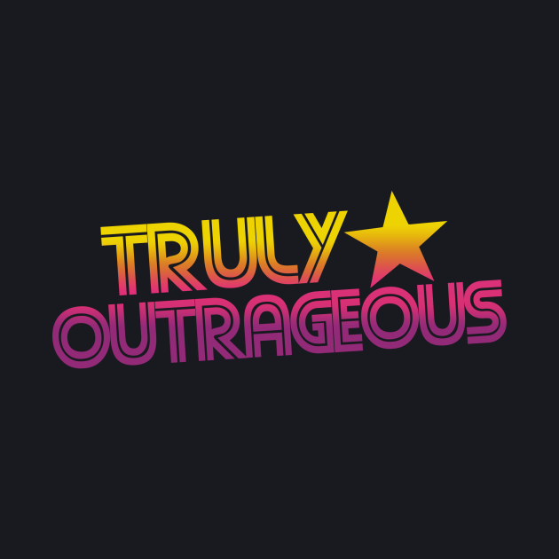 Retro 80s truly outrageous
