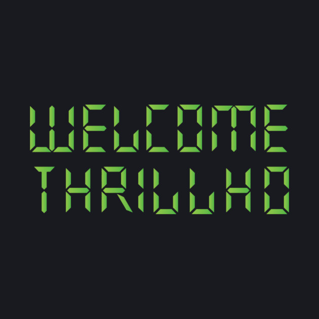 Welcome Thrillhouse