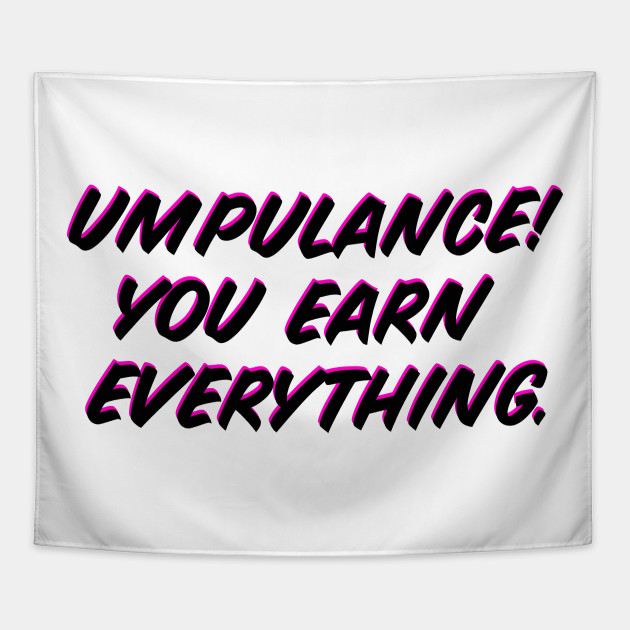 Opulence You Own Earn Everything Funny Drag Queen MEME