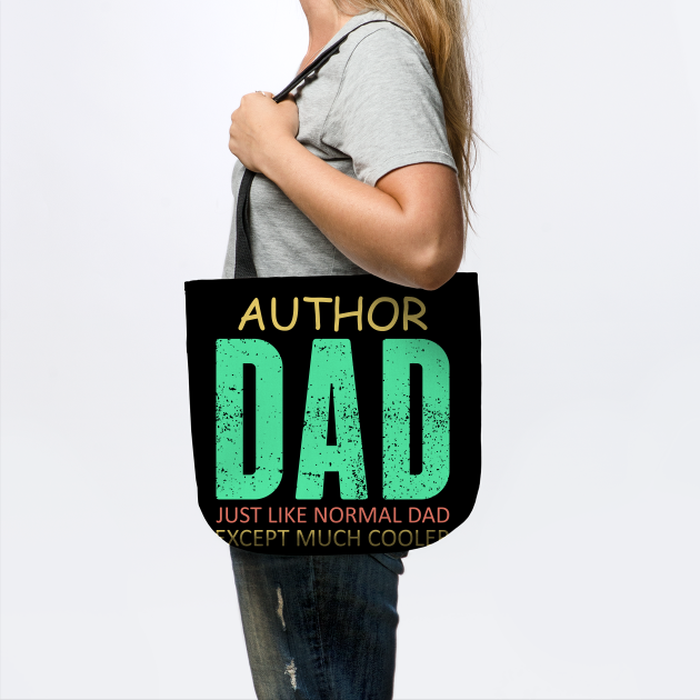 Author Dad just like normal Dad except much cooler