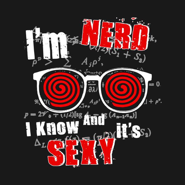 I'm NERD & I Know It's SEXY