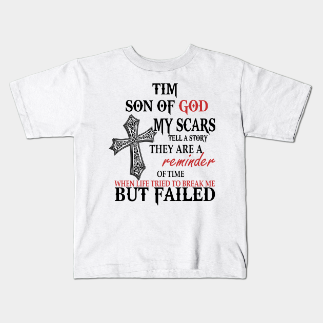 Tim Son of God My Scars Tell A Story They Are A Reminder Of Time When Life Tried Tim Son of God My Scars Tell A Story