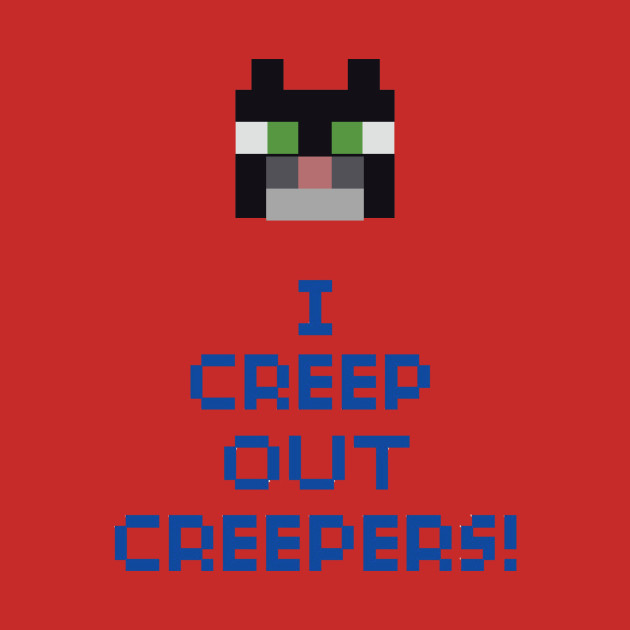 I Creep Out Creepers(Black Cat)