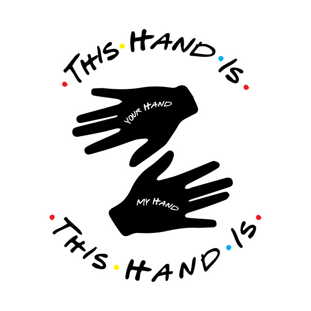 Friends This Hand Is Your Hand Quote