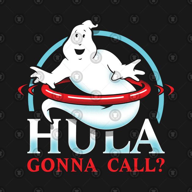 Hula gonna call?