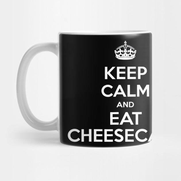 KEEP CALM and Eat Cheesecake Coffee Cup Gift Idea present