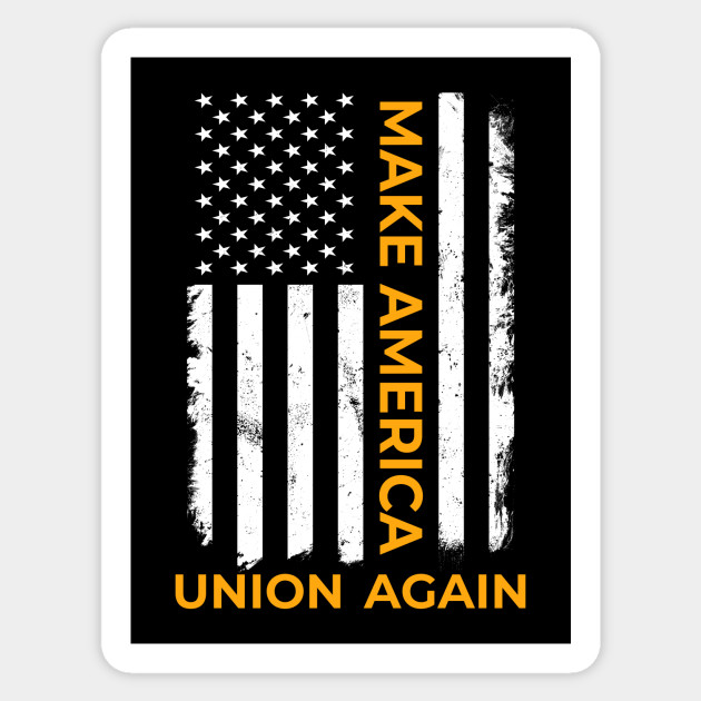 Make America Union Again