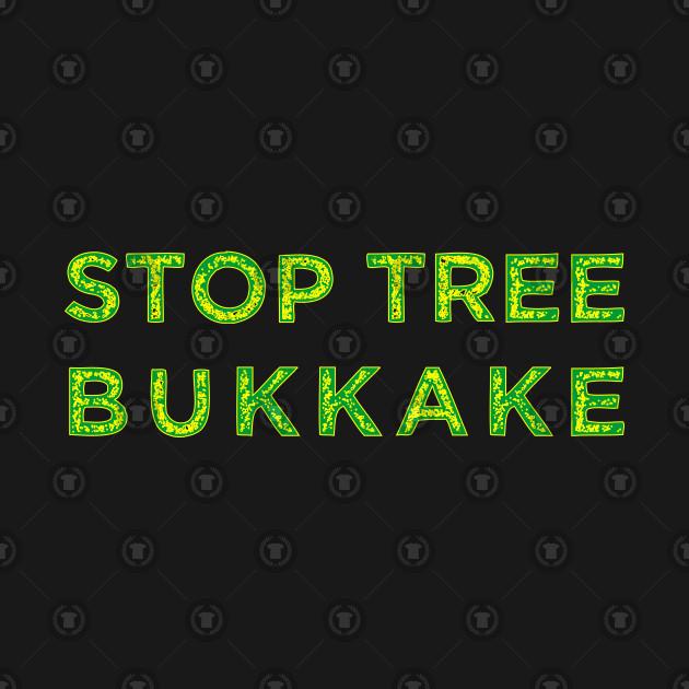 Stop Tree Bukkake