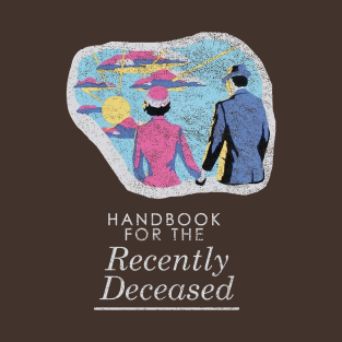 Handbook For The Recently Deceased - Dark Distressed t-shirts