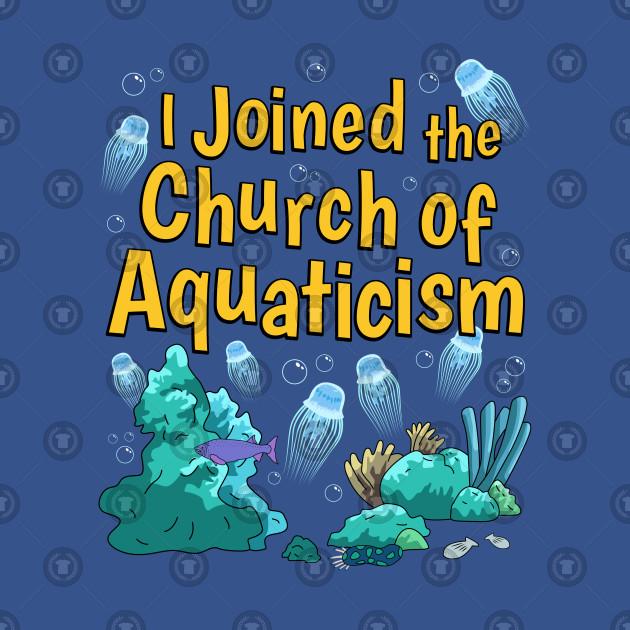 I Joined Aquaticism