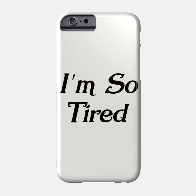 I'm So Tired Mummy , I'm so Tired T-Shirt, Cute Baby Shower Gift Tshirt, New Mother , Workout Shirt, Gym Shirt, Phone Case