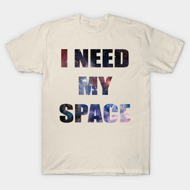 i need my space galaxy letters graphic galaxy t shirt teepublic
