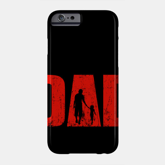 Father's Day Gift The Walking Dad Daddy Father Phone Case