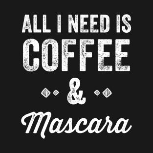 All I need is coffee & Mascara