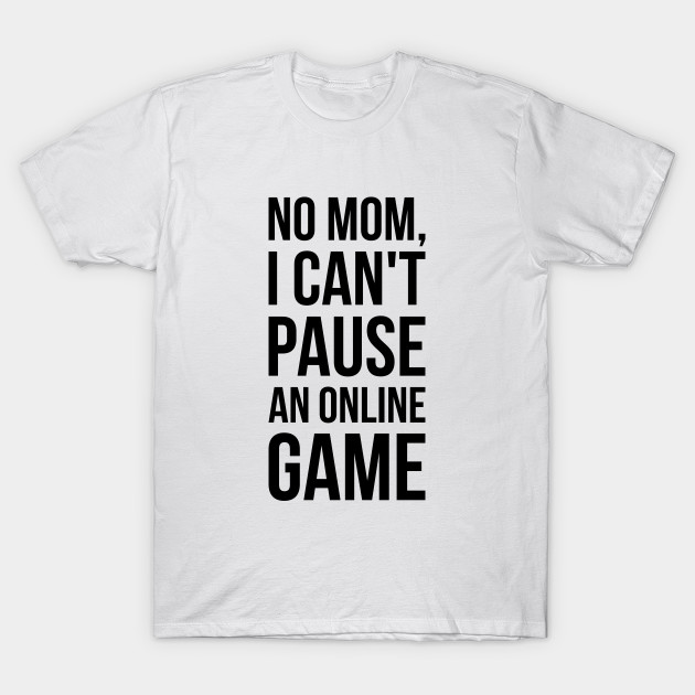 96e58f157 Funny Gaming T-Shirt - Video Game Humor Tee - Video Games - T-Shirt ...