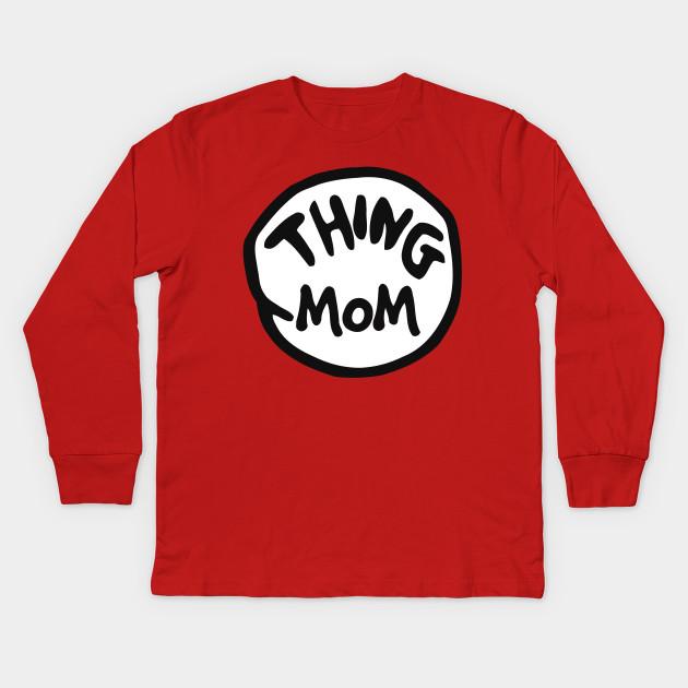 Thing 1 Thing 2 Thing Dad Thing Mom - Thing 1 - Kids Long Sleeve T ... a9222c26435b
