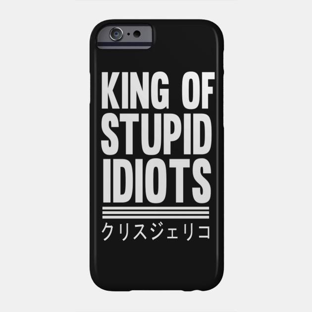King of Stupid Idiots