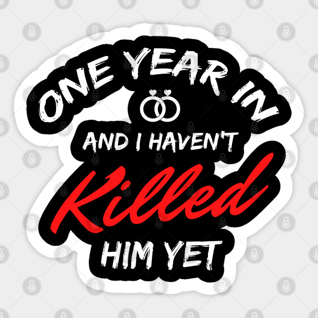 One Year Anniversary Gift For Wife 1st Year Anniversary Gifts For Girlfriend First Anniversary Gift For Her 1st Wedding Anniversary Gift 1st Anniversary Gift Sticker Teepublic