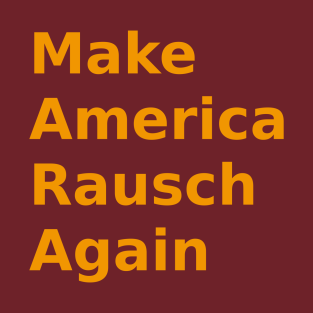 Make America Rausch Again,  Golden
