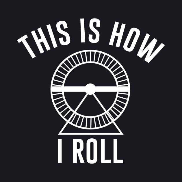 This is How I Roll