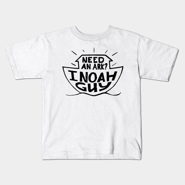 45f763c78 Need and Ark I Noah Guy Funny Christian Humor - Funny - Kids T-Shirt ...