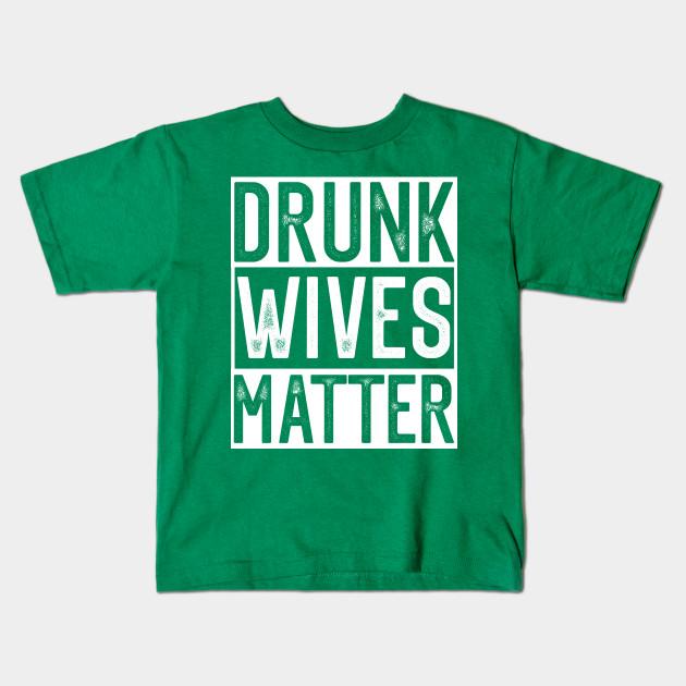 Funny Shirt Drunk Wives Matter T-Shirt