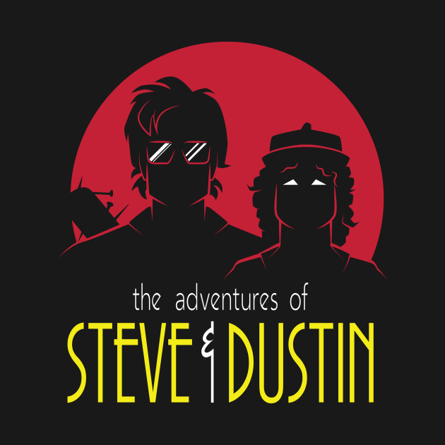 Adventures of Steve and Dustin