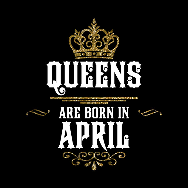 e37d1b1f ... Queens are Born in April Tshirt Hoodie iPhone Case Mug Sticker Tank Top  Kids Shirt Long