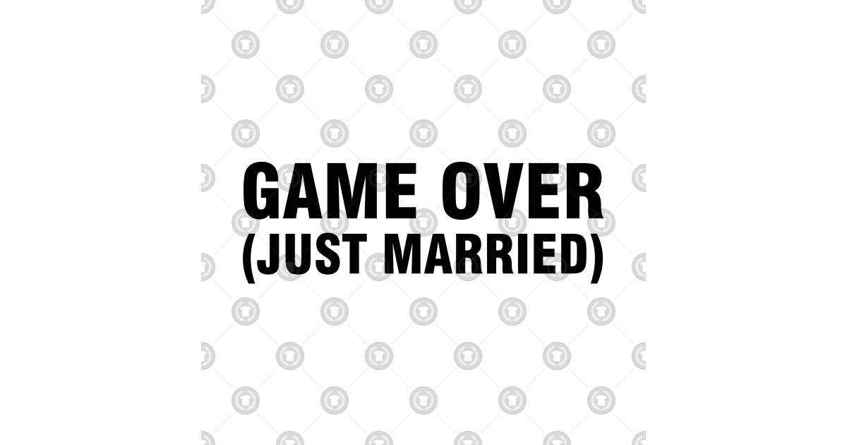 game over just married - game over just married