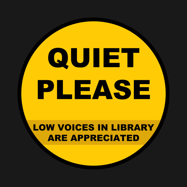 Quiet Please - Library Sign - Signs - T-Shirt | TeePublic