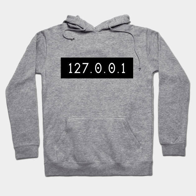 There is no place like 127.0.0.1 Hoodie