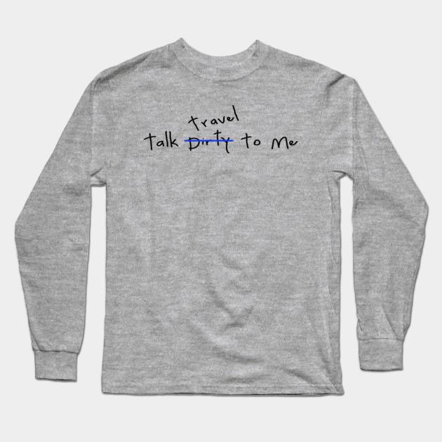 Travel shirt tshirt women men graphic tee tumblr t shirt with saying travel  quote shirt gift for her women and men printed tshirts Long Sleeve T-Shirt 5bf0538b3952