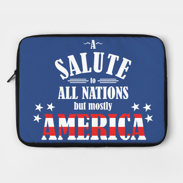 A Salute to All Nations (But Mostly America)