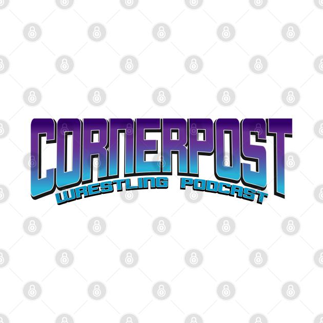 Cornerpost Wrestling Podcast