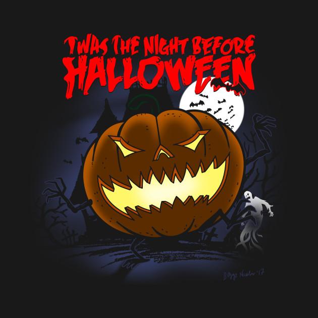 Twas the night before halloween - Halloween - T-Shirt | TeePublic