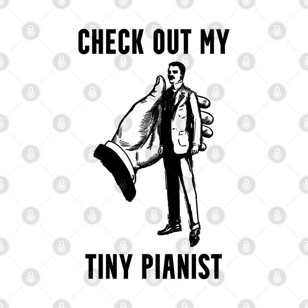 Tiny Pianist Innuendo Pun