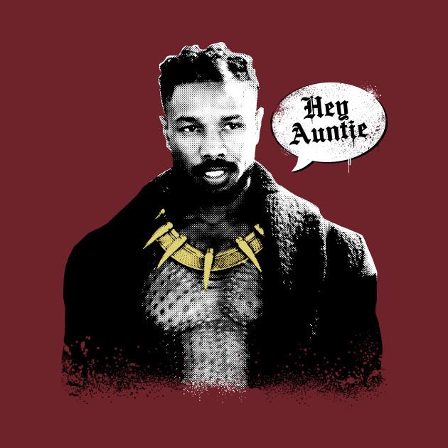 Killmonger - Hey Auntie - Speech Bubble - Black Panther