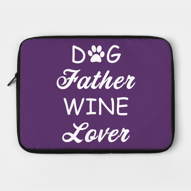 Dog Father Wine Lover