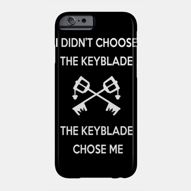 I didn\'t choose the keyblade The keyblade choose me - Kingdom hearts Quote
