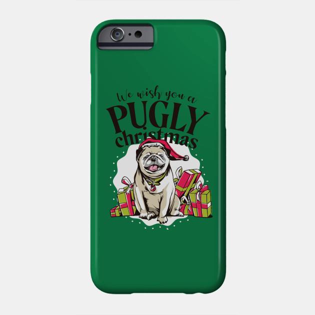 """Christmas Pug Dog """"Pugly Christmas"""" Phone Case"""