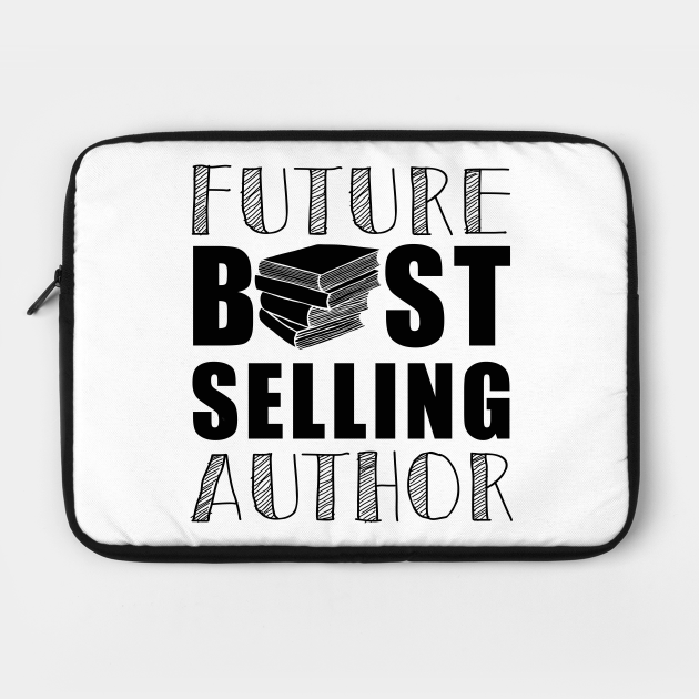 Future Best Selling Author | Funny book worm writer