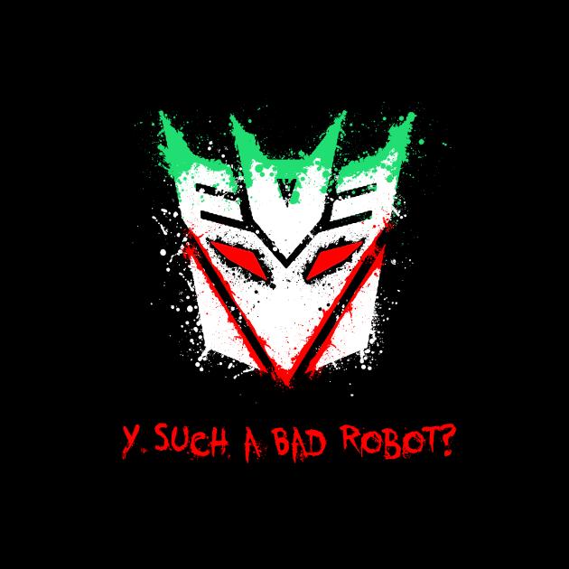Y Such a Bad Robot?