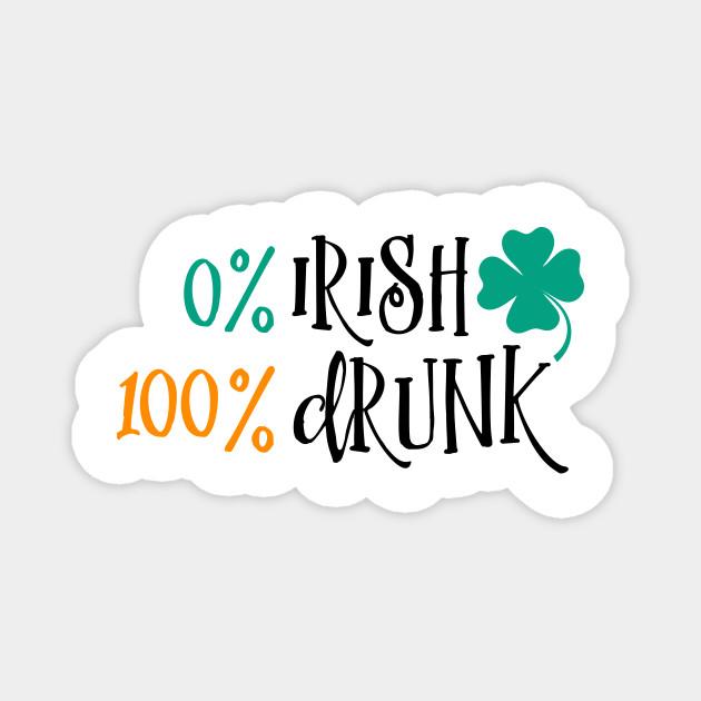 0% Irish 100% Drunk