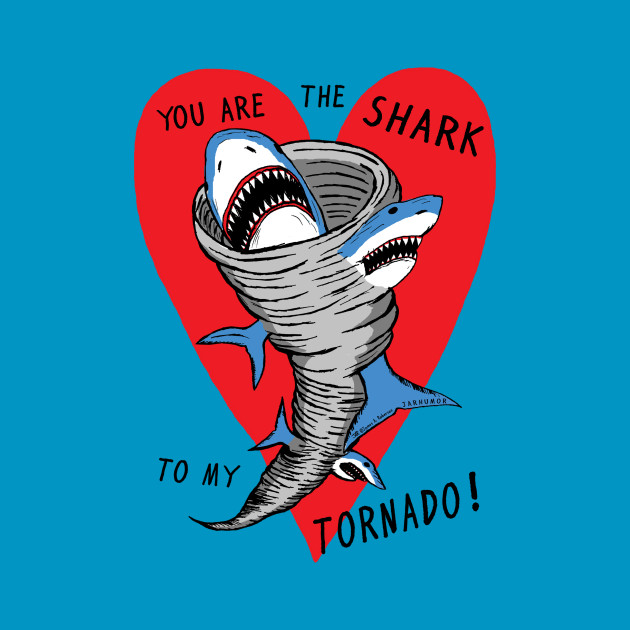 Shark To My Tornado