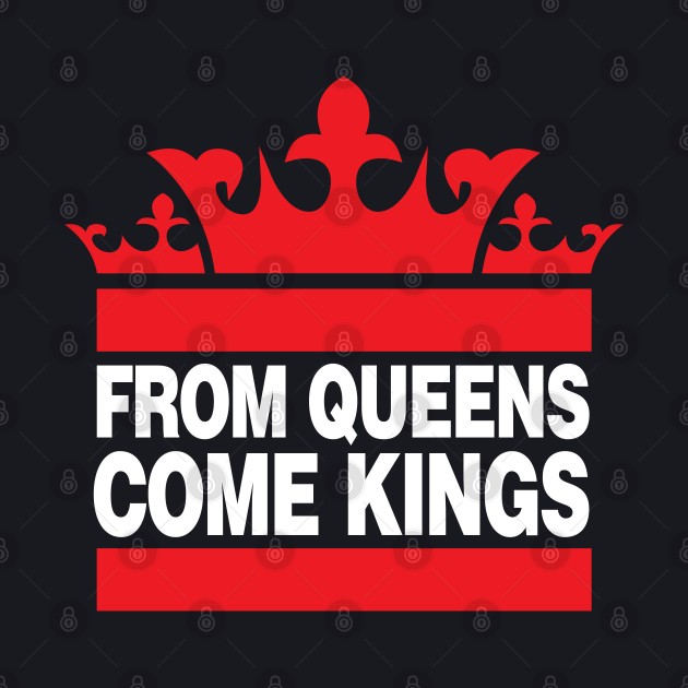 From Queens Come Kings