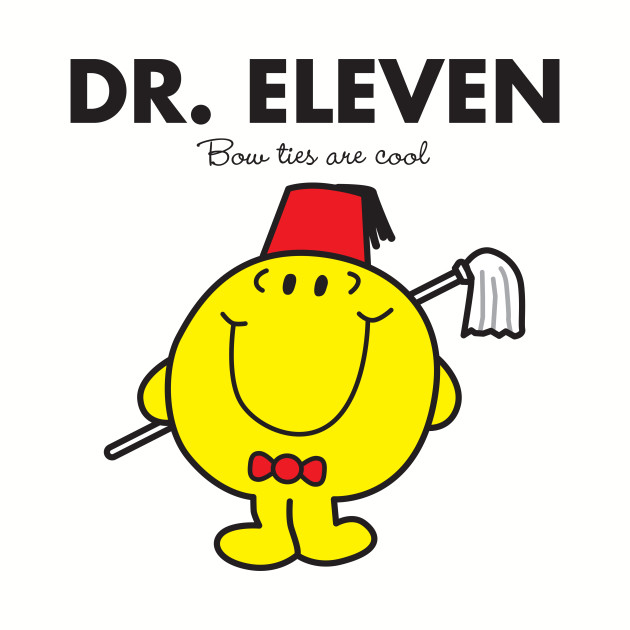 Dr. Eleven - Bow Ties are cool