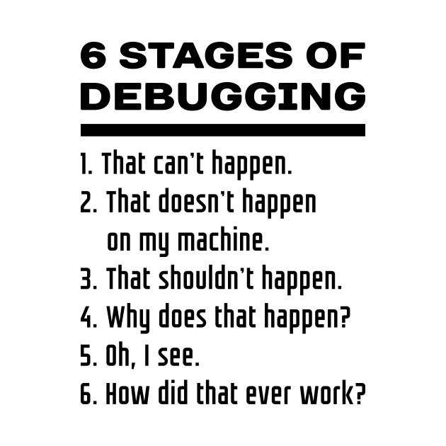 6 Stages of Debugging: Black Text Design for Computer Programmers