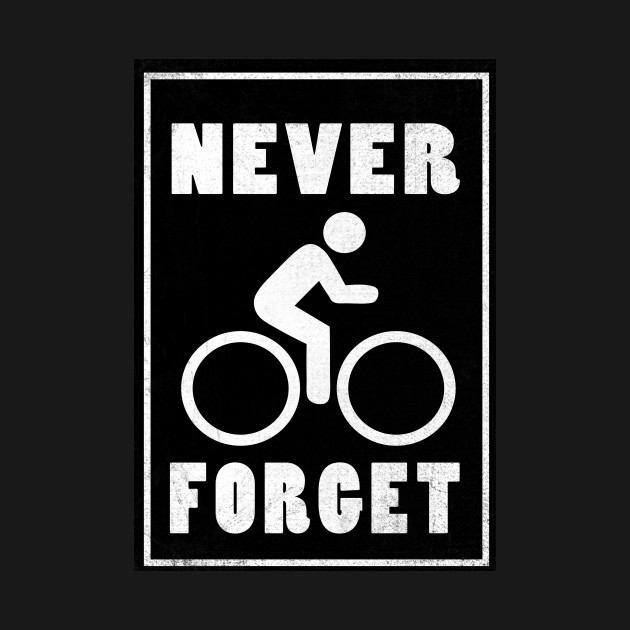 Never Forget Biking